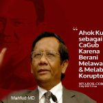 Mahfud MD : AHOK adalah Calon Kuat untuk menjadi Gubernur DKI